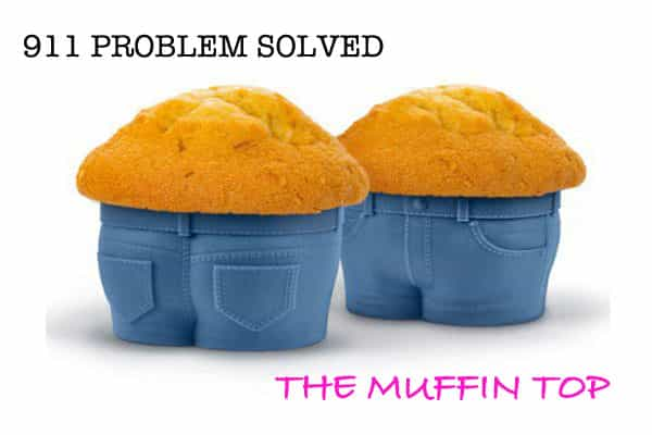 911 HOW TO SOLVE A PROBLEM LIKE A MUFFIN TOP