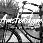 MENS ROOM: SCOTCH & SODA – THE SKINNY ON AMSTERDAMS BLAUW