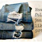 HOW TO FOLD JEANS LIKE A PRO